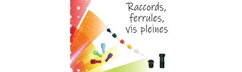 Raccords - Ferrules - Vis pleines