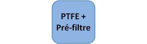 PTFE + Pré-filtre
